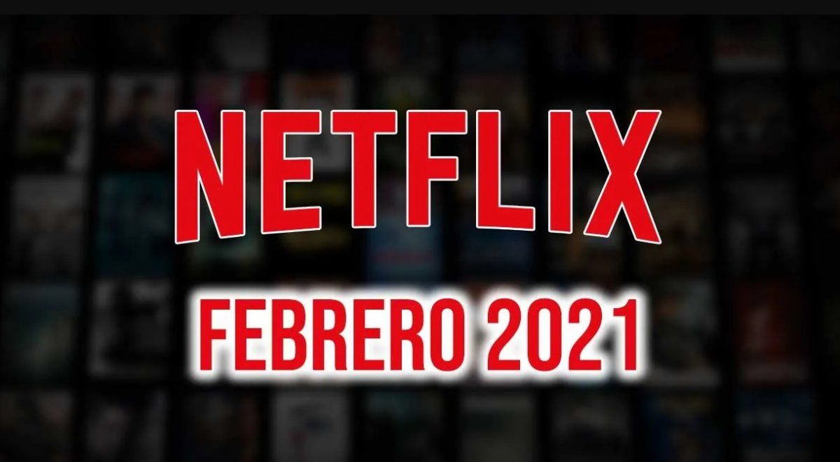 Los estrenos de Netflix para el mes de febrero.