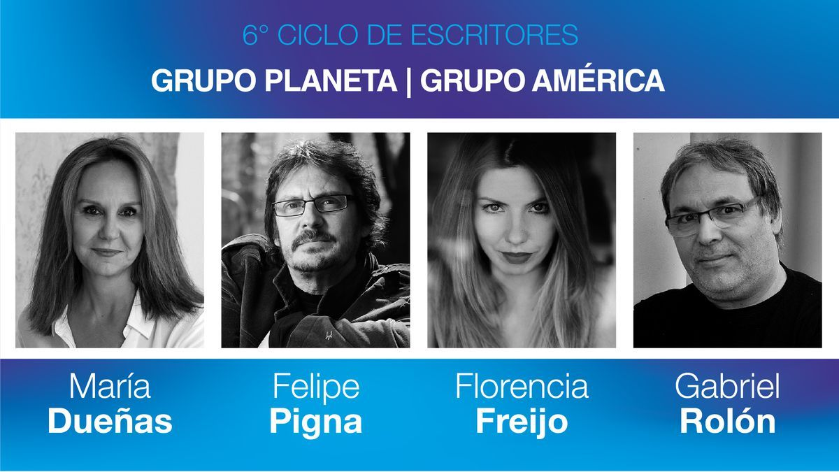 Vuelve el Ciclo de escritores Grupo Planeta - Grupo América